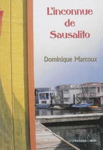 L'inconnue de Sausalito - DominiqueMarcoux