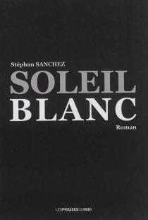 Soleil blanc - StéphanSanchez