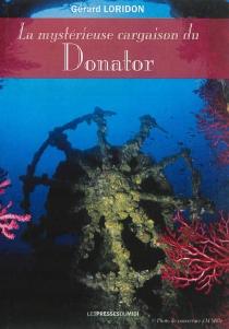 La mystérieuse cargaison du Donator - GérardLoridon