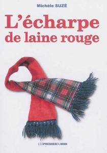 L'écharpe de laine rouge - MichelleSuzé