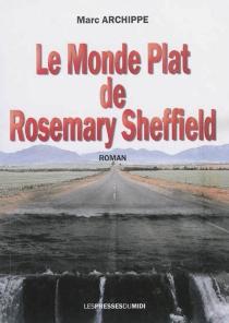 Le monde plat de Rosemary Sheffield - MarcArchippe