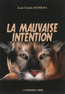 La mauvaise intention - Jean-Claude Romera