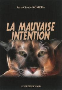La mauvaise intention - Jean-ClaudeRomera