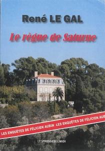 Les enquêtes de Félicien Aubin - RenéLe Gal
