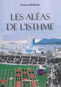 Les aléas de l'isthme : roman policier - FranckNicolas