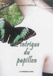 L'intrigue du papillon - ChantalLosfeld