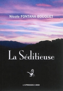 La séditieuse - Nicole Fontana-Bouquet