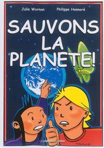Sauvons la planète ! : une bande dessinée pour expliquer aux enfants le changement climatique et d'autres défis pour notre futur - PhilippeHonnoré