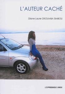 L'auteur caché - Diane LaureOkoumba Simbou