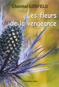 Les fleurs de la vengeance - ChantalLosfeld