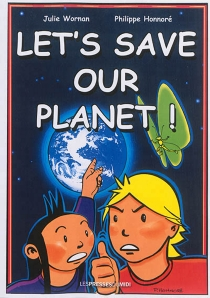 Lets's save our planet ! - PhilippeHonnoré