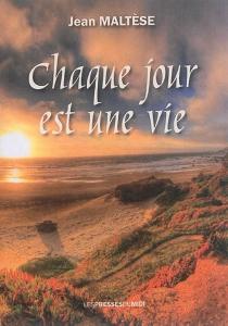 Chaque jour est une vie - JeanMaltese