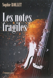 Les notes fragiles - Sophie Rollet