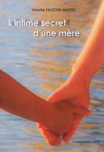 L'intime secret d'une mère - VioletteFalzone-Martel