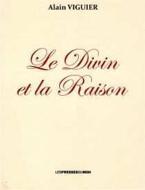 Le divin et la raison - AlainViguier