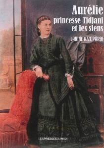 Aurélie, princesse Tidjani et les siens - JanineAzzopardi