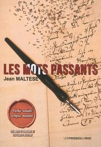 Les mots passants : verba volant (les mots s'envolent) : scripta manent (les écrits restent) - JeanMaltese