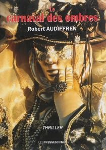 Le carnaval des ombres : thriller - RobertAudiffren