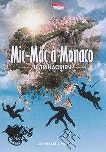 Mic-mac à Monaco - LeTrinacrien