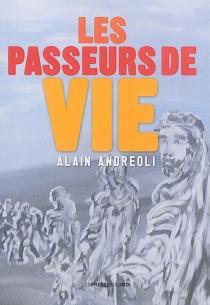 Les passeurs de vie - AlainAndreoli
