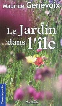 Le jardin dans l'île - MauriceGenevoix