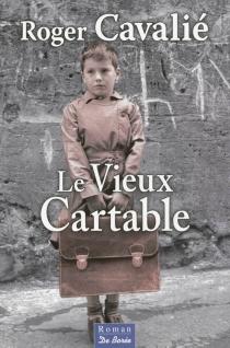 Le vieux cartable - RogerCavalié