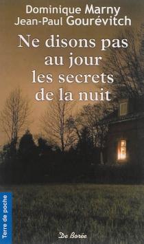 Ne disons pas au jour les secrets de la nuit - Jean-PaulGourévitch