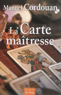 La carte maîtresse - ManuelCordouan