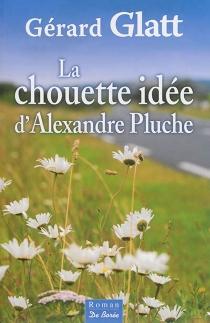 La chouette idée d'Alexandre Pluche - GérardGlatt