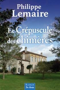 Le crépuscule des chimères - PhilippeLemaire