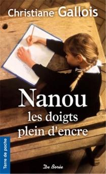 Nanou, les doigts pleins d'encre - ChristianeGallois
