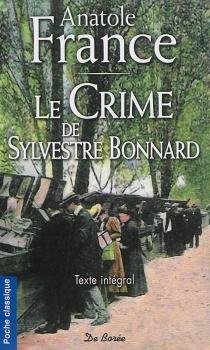Le crime de Sylvestre Bonnard, membre de l'Institut - AnatoleFrance