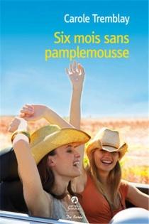 Six mois sans pamplemousse - CaroleTremblay