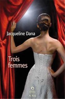 Trois femmes - JacquelineDana