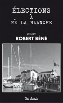 Elections à Ré la Blanche - RobertBéné