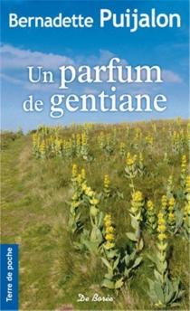 Un parfum de gentiane - BernadettePuijalon