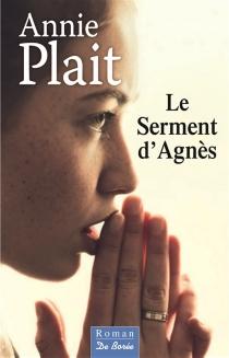 Le serment d'Agnès - AnniePlait