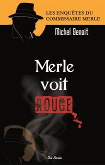 Merle voit rouge - MichelBenoit