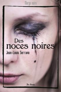 Des noces noires : roman policier - ArnaudSerac