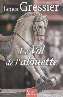 Le vol de l'alouette - James Gressier