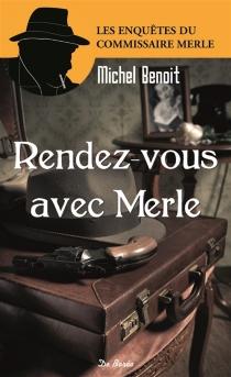 Rendez-vous avec Merle - MichelBenoit