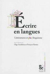 Ecrire en langues : littératures et plurilinguisme -
