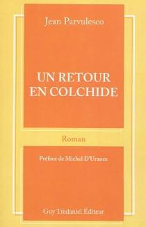 Un retour en Colchide - JeanParvulesco