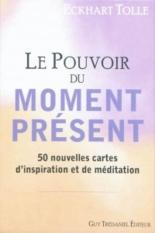 Le pouvoir du moment présent : 50 nouvelles cartes d'inspiration et de méditation - EckhartTolle