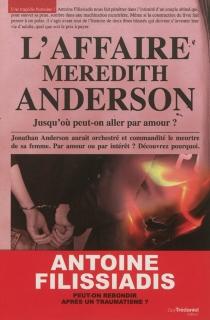 L'affaire Meredith Anderson : jusqu'où peut-on aller par amour ? - AntoineFilissiadis