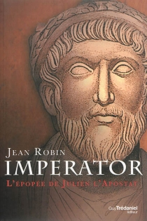 Imperator : l'épopée de Julien l'Apostat - JeanRobin