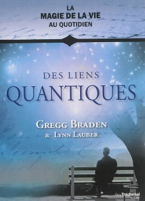 Des liens quantiques - GreggBraden