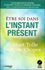 Etre soi dans l'instant présent - DeepakChopra, EckhartTolle