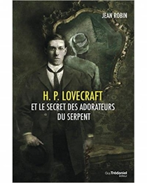 H.P. Lovecraft et le secret des adorateurs du serpent - Jean Robin