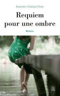 Requiem pour une ombre - LaurenceCatinot-Crost